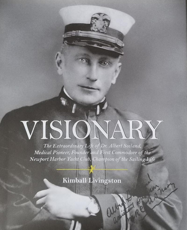 TPYC founder Dr. Albert F. Soiland  MD, from the cover of Visionary  by Kimball Livingston… courtesy Newport Harbor YC